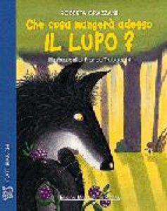 copertina Che cosa mangerà adesso il lupo?