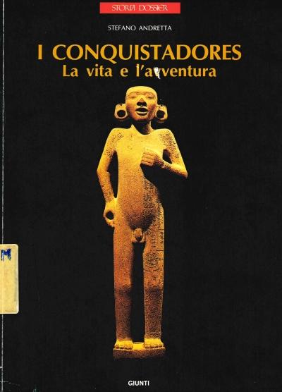 copertina I conquistadores : la vita e l'avventura