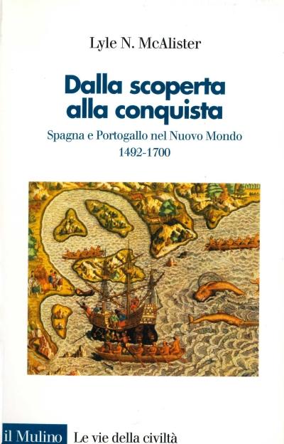 copertina Dalla scoperta alla conquista : Spagna e Portogallo nel Nuovo Mondo : 1492-1700