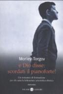 copertina E Dio disse : scordati il pianoforte : romanzo