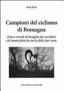 copertina Campioni del ciclismo di Romagna : foto e ricordi di famiglia dei corridori che hanno fatto la storia delle due ruote