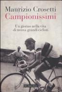 copertina Campionissimi : un giorno nella vita di trenta grandi ciclisti