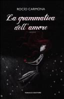copertina La grammatica dell'amore : romanzo