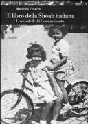 copertina Il libro della Shoah italiana : i racconti di chi è sopravvissuto