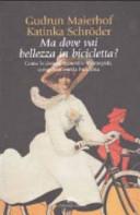 copertina Ma dove vai bellezza in bicicletta?