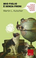 copertina Mio figlio è senza freni : guida di sopravvivenza per genitori di bambini iperattivi