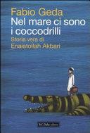 copertina Nel mare ci sono i coccodrilli : storia vera di Enaiatollah Akbari